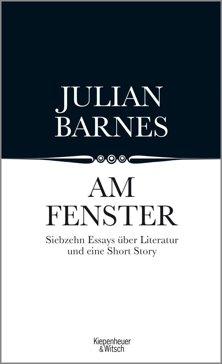 Wenn Julian Barnes über Weltliteratur schreibt | Am Fenster